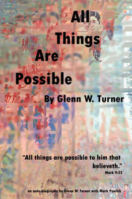 All Things Are Possible by Glenn, W Turner
