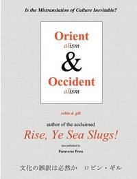 Orientalism and Occidentalism by Robin D Gill