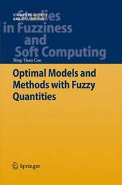 Optimal Models and Methods with Fuzzy Quantities by Bing-Yuan Cao