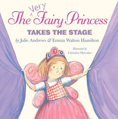 The Very Fairy Princess Takes The Stage by Julie Andrews Edwards image