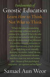 Fundamentals of Gnostic Education by Samael Aun Weor