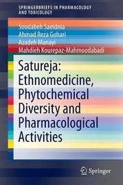 Satureja: Ethnomedicine, Phytochemical Diversity and Pharmacological Activities by Soodabeh Saeidnia