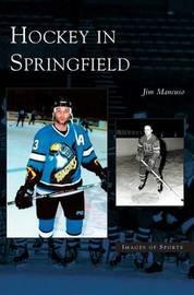 Hockey in Springfield by Jim Mancuso