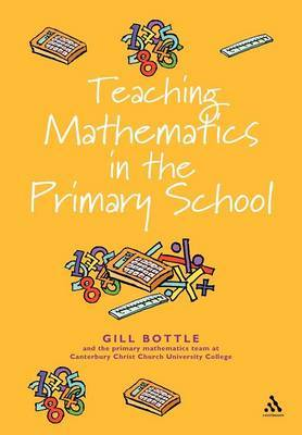 Teaching Mathematics in the primary school by Gill Bottle