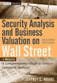 Security Analysis and Business Valuation on Wall Street by Jeffrey C. Hooke