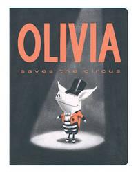 Olivia Saves the Circus by Falconer