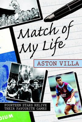 Match of My Life Aston Villa by Neil Moxley