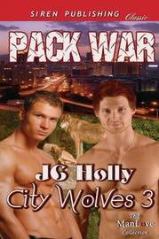 Pack War [City Wolves 3] (Siren Publishing Classic Manlove) by JC Holly