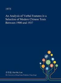 An Analysis of Verbal Features in a Selection of Modern Chinese Texts Between 1900 and 1937 by Kai-Fat Lee image