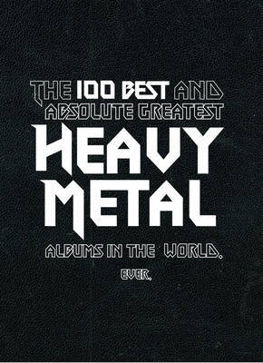 The 100 Best And Absolute Greatest Heavy Metal Albums In The World, Ever by Jaclyn Bond image