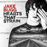Hearts That Strain by Jake Bugg