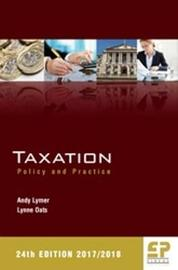 Taxation: Policy and Practice 2017/18 by Andy Lymer