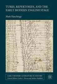 Turks, Repertories, and the Early Modern English Stage by Mark Hutchings image
