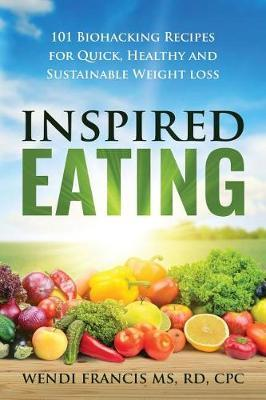 Inspired Eating by Rd Cpc Wendi Francis