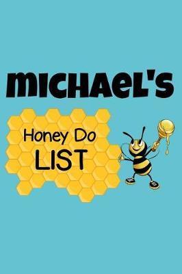 Michael's Honey Do List by Michael Name Notebooks
