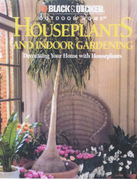 Houseplants and Indoor Gardening: Decorating Your Home with Houseplants by Julie Bawden-Davies