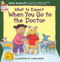 What to Expect When You Go to the Doctor by Heidi Murkoff