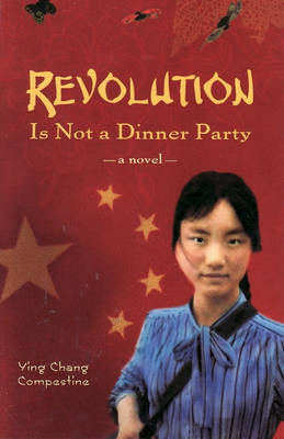 Revolution is Not a Dinner Party: A Novel by Ying Chang Compestine image