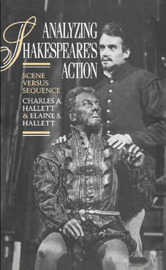 Analyzing Shakespeare's Action by Charles A. Hallett