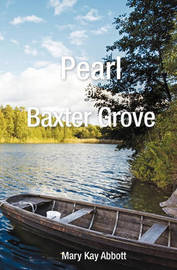 Pearl of Baxter Grove by Mary Kay Abbott