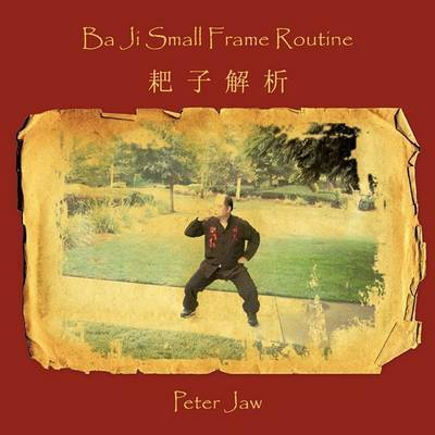 Ba Ji Small Frame Routine by Peter Jaw