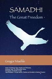 Samadhi the Great Freedom by Gregor Maehle