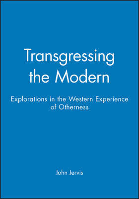 Transgressing the Modern by John Jervis