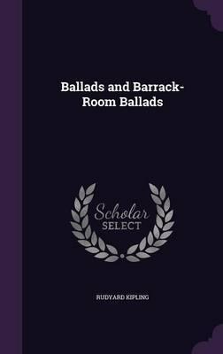 Ballads and Barrack-Room Ballads by Rudyard Kipling