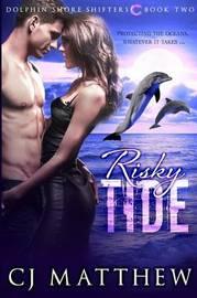 Risky Tide by Cj Matthew
