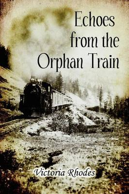 Echoes from the Orphan Train by Victoria Rhodes image