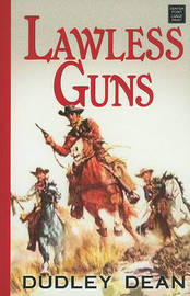 Lawless Guns by Dudley Dean image