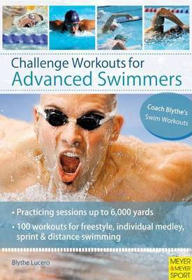 Challenge Workouts for Advanced Swimmer by Blythe Lucero