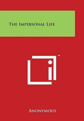 The Impersonal Life by * Anonymous