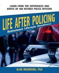Life After Policing (Color Edition) by Alan Roadburg