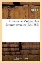 Oeuvres de Moliere. Les Femmes Savantes by . Moliere
