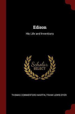 Edison by Thomas Commerford Martin