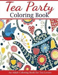 Tea Party Coloring Book by Creative Coloring