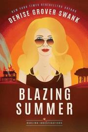 Blazing Summer by Denise Grover Swank