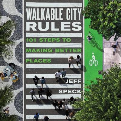 Walkable City Rules by Jeff Speck