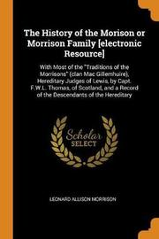 The History of the Morison or Morrison Family [electronic Resource] by Leonard Allison Morrison