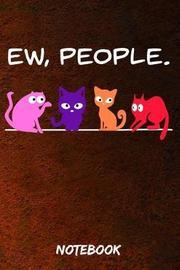 Ew, People Notebook by Laura Vance