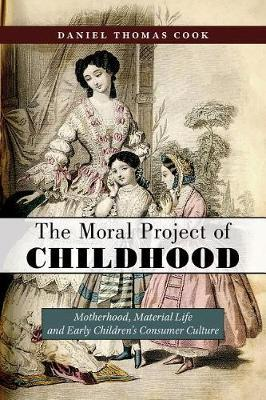 The Moral Project of Childhood by Daniel Thomas Cook image
