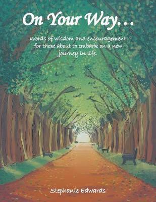 On Your Way... by Stephanie Edwards