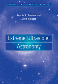 Extreme Ultraviolet Astronomy by Martin A. Barstow image