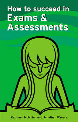How to Succeed in Exams and Assessments by Kathleen McMillan image