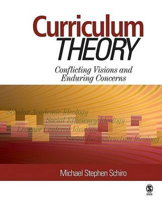 Curriculum Theory: Conflicting Visions and Enduring Concerns by Michael Stephen Schiro image