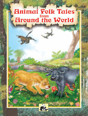 Animal Folk Tales from Around the World: v. 1 by Santhini Govindan