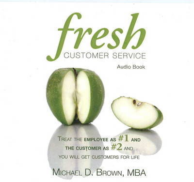 Fresh Customer Service by Michael D Brown