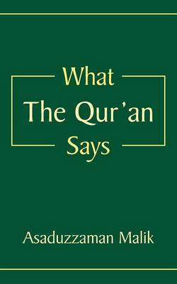 What The Qur'an Says by Asaduzzaman Malik