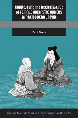 Hokkeji and the Reemergence of Female Monastic Orders in Premodern Japan image